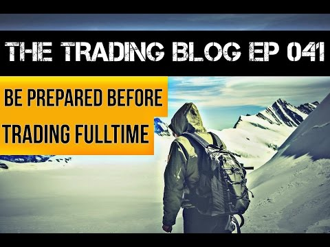 The Trading Blog 041 (Live) - Be Prepared Before Trading Ful