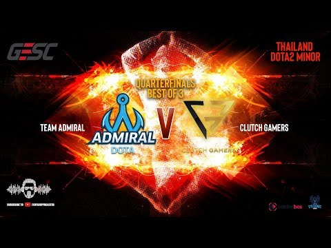 [DOTA 2 LIVE PH] Team Admiral VS  Clutch Game |Bo3| GESC: Thailand Dota2 Minor - Regional Qualifiers