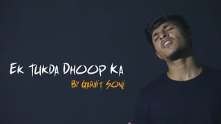 Ek Tukda Dhoop ka ( cover ) by Garvit Soni | Tapsee Pannu | Raghav Chaitanya | Thappad