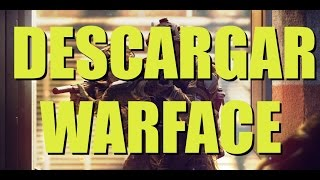 Como descargar warface para PC en Español 2017 Definitivo