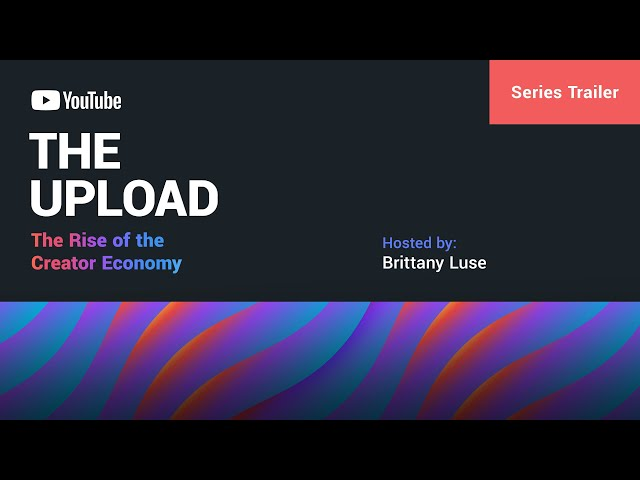 Introducing The Upload: The Rise of the Creator Economy