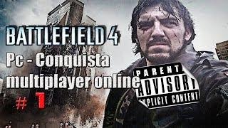 Battlefield 4   Pc   Conquista - multiplayer   # 1  
