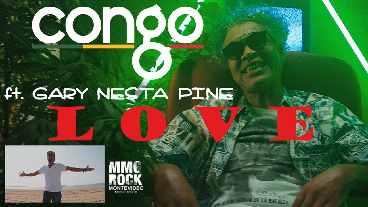 Congo ft. Gary Nesta Pine - Love (video oficial)