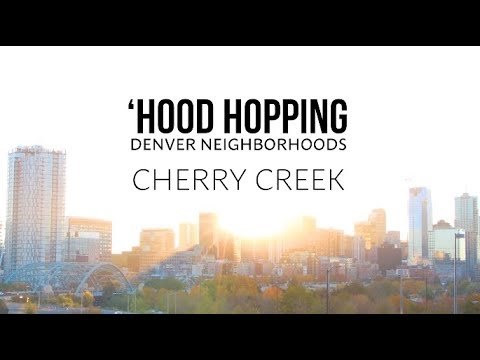 'Hood Hopping: Denver Neighborhoods - Cherry Creek
