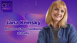 Jana Krinsky of Zulily | CEO Unplugged
