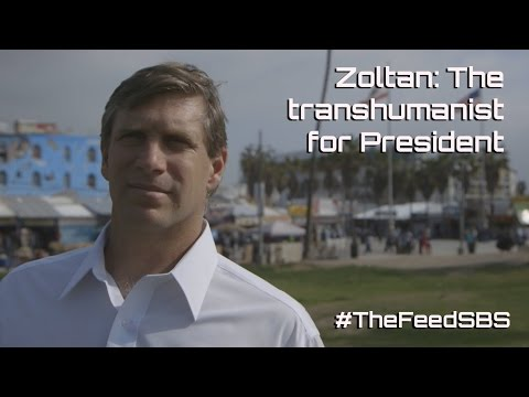 Zoltan: The transhumanist for President - The Feed