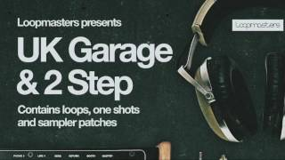 UK Garage & 2Step samples - Loopmasters pres. UK Garage & 2Step