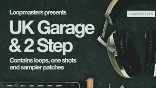UK Garage 2Step samples - Loopmasters pres UK Garage 2Step