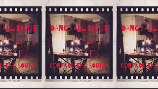 Dance All Night // Control The Sound // Official Video