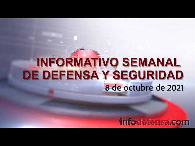 Informativo Semanal | 8/10/2021 | Defensa y Seguridad