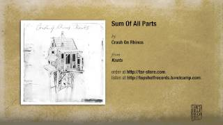 """Sum Of All Parts"" by Crash of Rhinos"