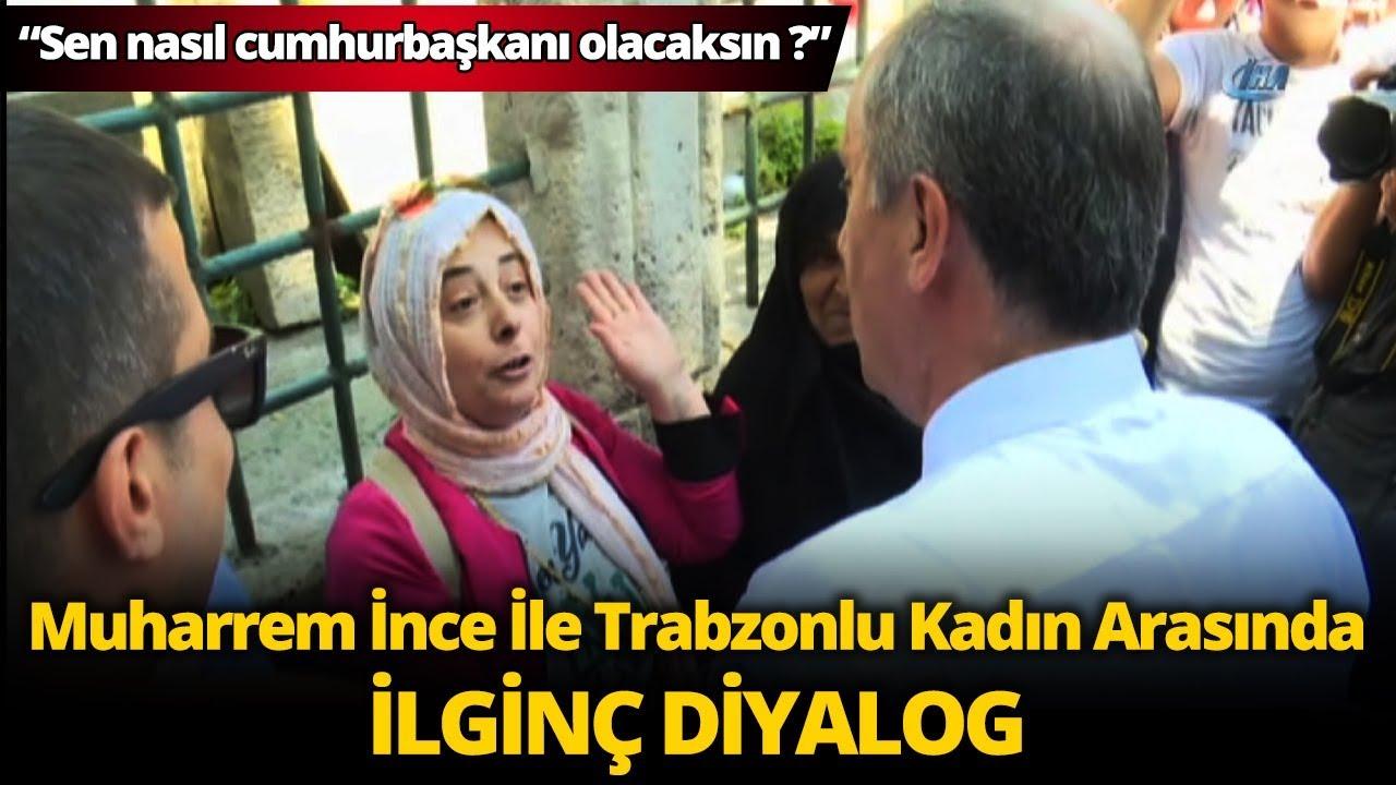 Muharrem İnce İle Trabzonlu Kadın Arasında İlginç Diyalog