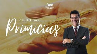 Culto das Primícias | Rev. Amauri de Oliveira