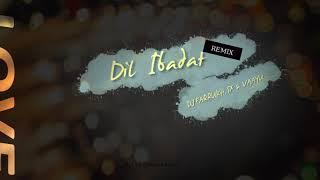 Dil Ibadat - SquashUp Remix (Dj Farrukh, SX & VAAYU)