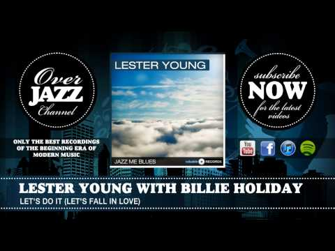 Lester Young with Billie Holiday - Let's Do It (Let's Fall in Love) (1941)