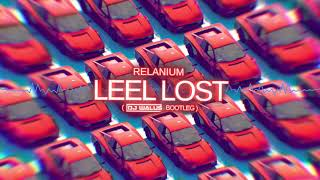 Relanium - Leel Lost 2019 (DJ WALUŚ Bootleg)