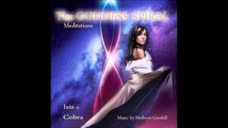The Goddess Spiral - Golden Spiral Meditation - Medwyn Goodall, Cobra & Isis