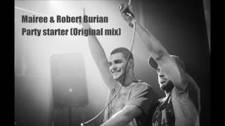 Gambar cover Mairee a Robert Burian - Party Starter (Extended Mix)