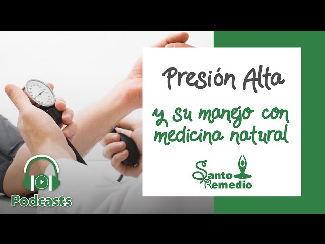 Presión Alta y su manejo con medicina natural - Santo Remedio Panamá.
