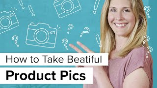 Product Photography Tutorial: H๐w to Take Beautiful Pics for Your Online Store (SIMPLE!)