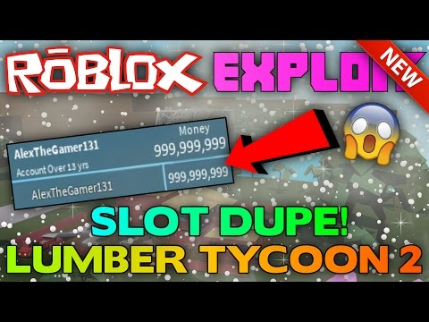 NEW LUMBER TYCOON 2 EXPLOIT: SLOT DUPE! (PATCHED) UNLIMITED MONEY AND ITEMS! (February 26th)