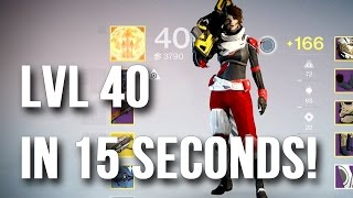 Destiny - Level 40 in 15 seconds! (How to)