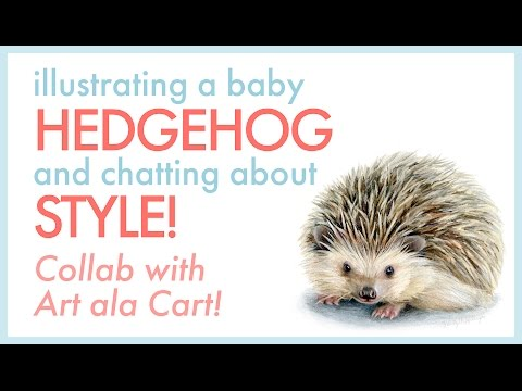 Drawing a Baby Hedgehog & Chatting About Style: Collab with Art ala Carte!