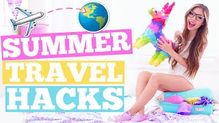 SUMMER Travel Hacks You'll ACTUALLY Use! + How to Pack A Suitcase!