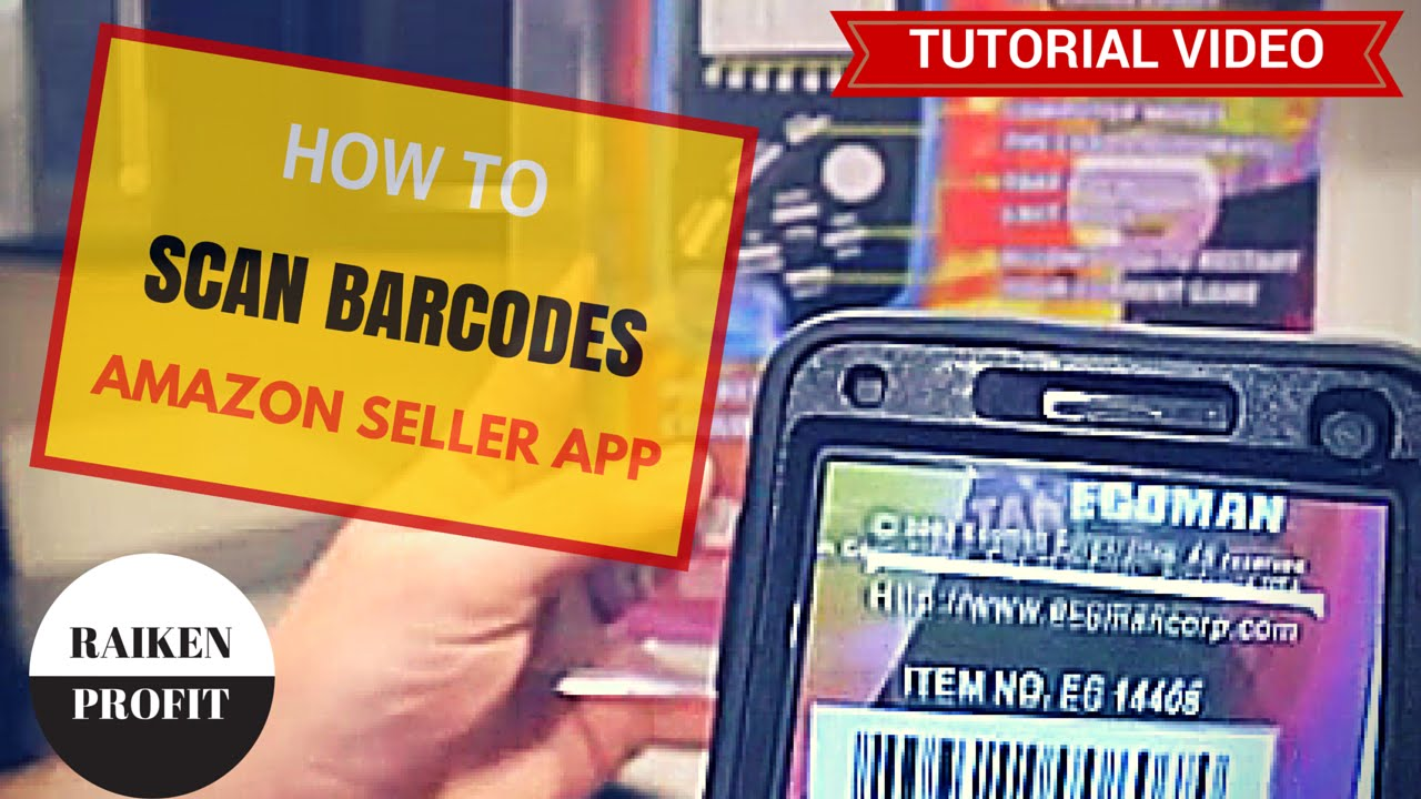 How to Scan Barcodes on Amazon FBA For Beginners - Amazon Seller APP