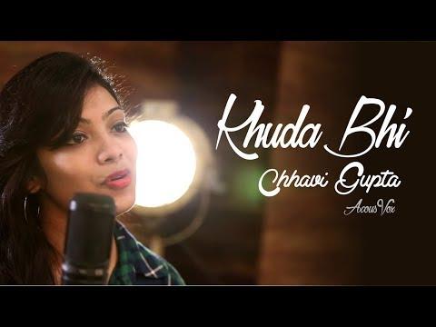Chhavi Gupta - Khuda Bhi | Tony Kakkar & Neha Kakkar | T-Series Acoustics | AcousVox | Agam