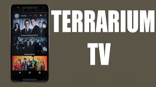 How To Install Terrarium Tv On Android