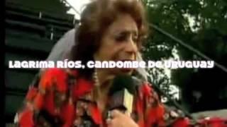 Lagrima Ríos, Candombe de Uruguay www.candombe.info YouTube Videos