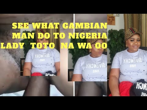 Download SEE WHAT GAMBIAN MAN DID TO NIGERIA LADY TOTO NA WA OH