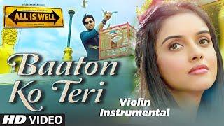 'Baaton Ko Teri' VIDEO Song  (violin) Instrumental | All Is Well | NANDU HONAP