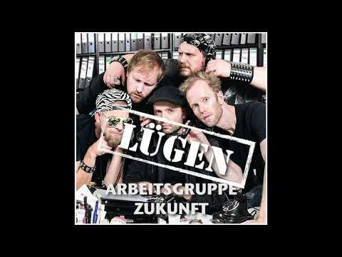 Arbeitsgruppe Zukunft (feat. Julius Fischer, Marc-Uwe Kling, Michael Krebs) – Lügen