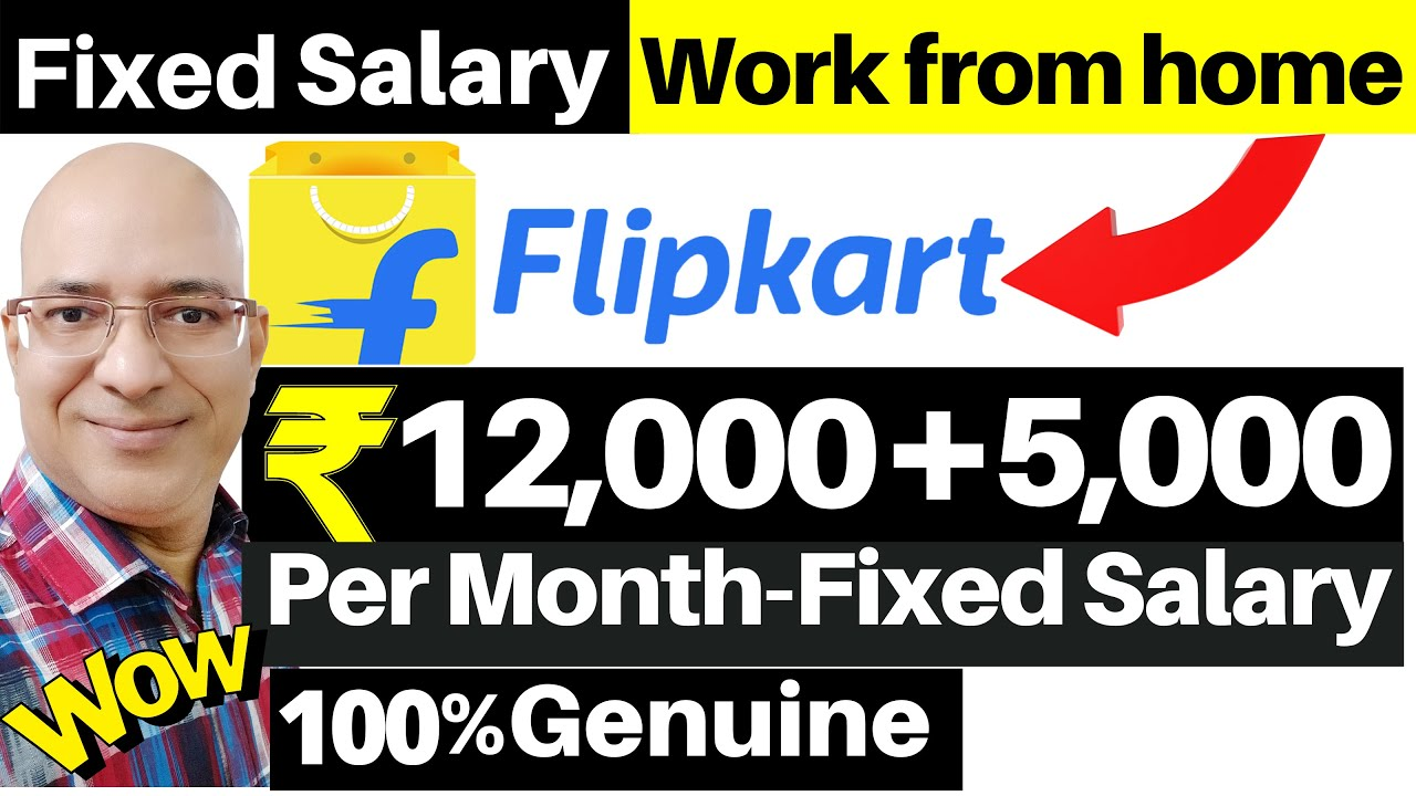 "Fixed Salary-Work from home with ""Flipkart""   Sanjiv Kumar Jindal   freelance   Freshers   Students"