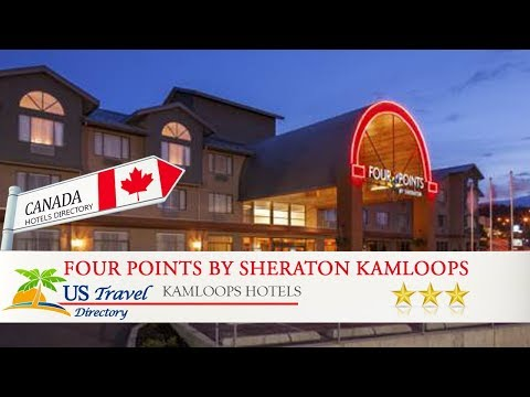 Four Points by Sheraton Kamloops - Kamloops Hotels, Canada