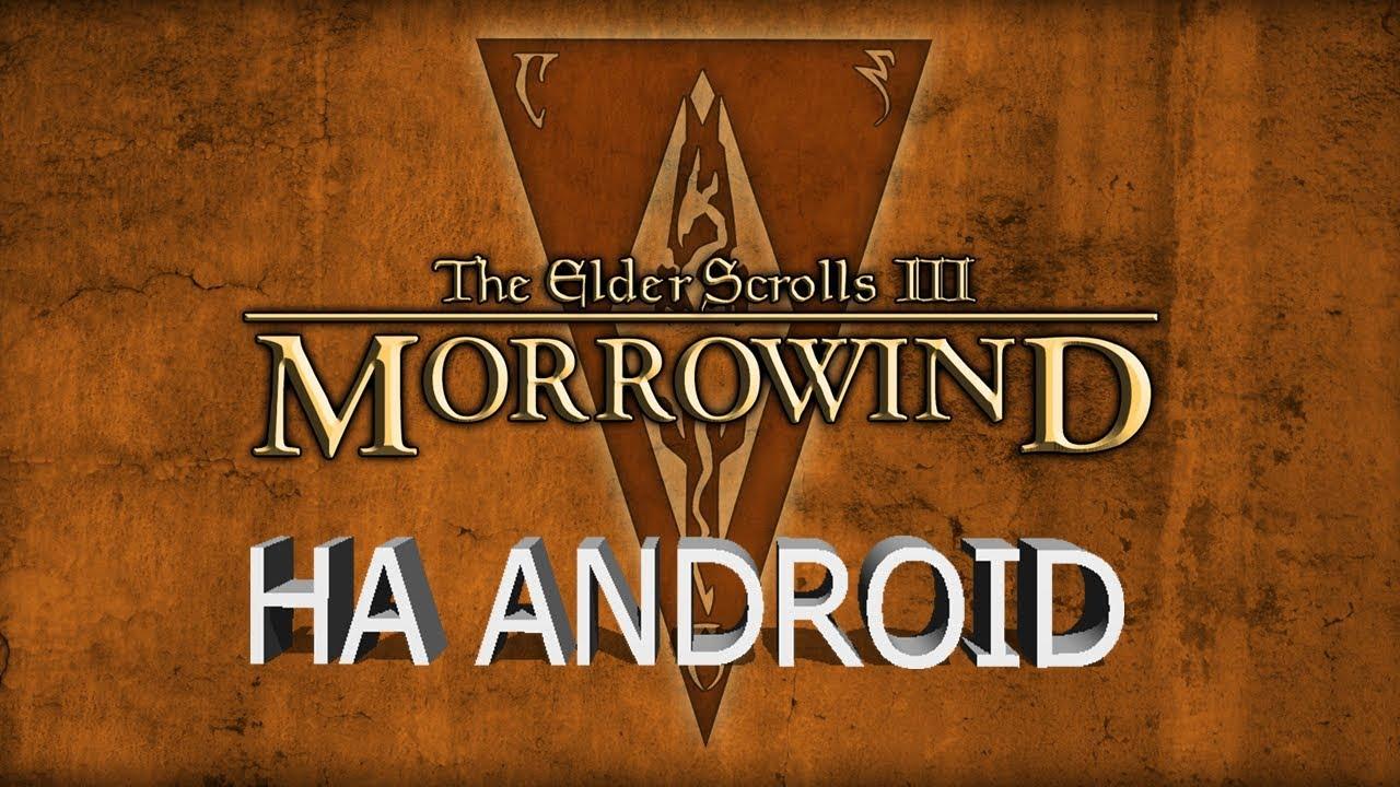 КАК ЗАПУСТИТЬ TES III: MORROWIND НА ANDROID
