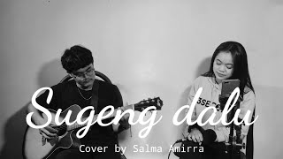 Download Sugeng Dalu - Denny Caknan (cover by Salma Amiraa)