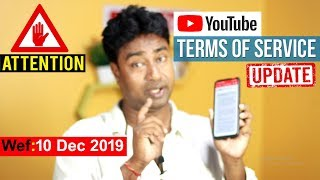 Youtube : Our Terms of Service will be updated on 10 December,2019 .Please Review the New Terms