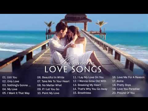 Love Song 2019_ALL TIME GREAT LOVE SONGS romantic WESTlife Shayne WArd Backstreet bOYs MLTr