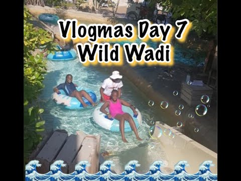 VLOGMAS DAY 7 || *last one* || Wild Wadi!!!!