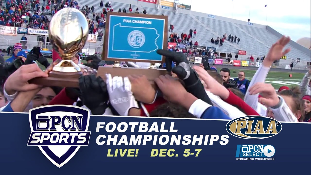 2019 Piaa Football Championships On Pcn Tv Youtube