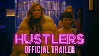 Hustlers | Official Trailer [HD] | Now In Theaters