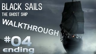 Black Sails - The Ghost Ship Walkthrough Part 4 ENDING Gameplay Guide 1080p60fps