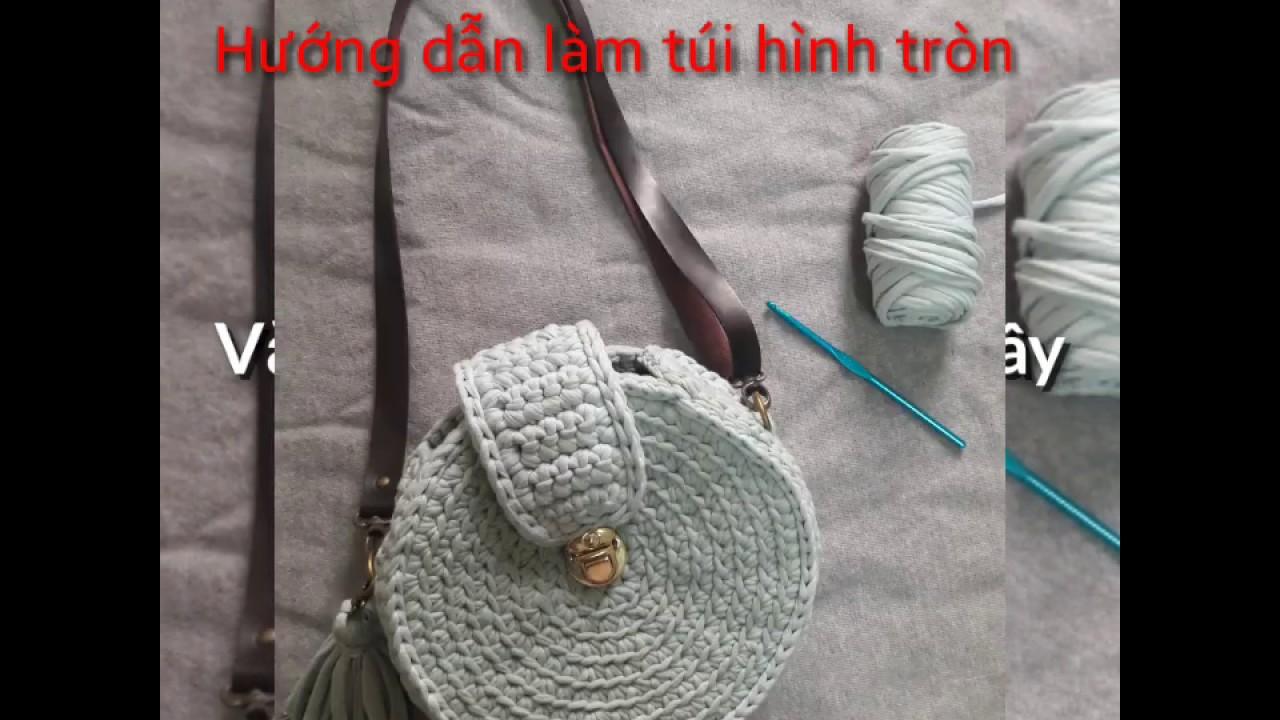 Móc len – Hướng dẫn móc túi tròn – Học móc len căn bản