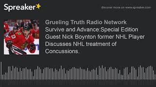 Survive and Advance:Special Edition Guest Nick Boynton former NHL Player Discusses NHL treatment of thumbnail