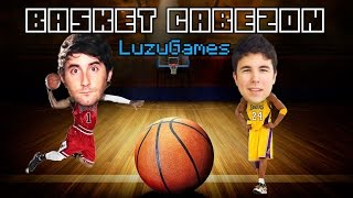 BASKET CABEZON con Willyrex - [LuzuGames]