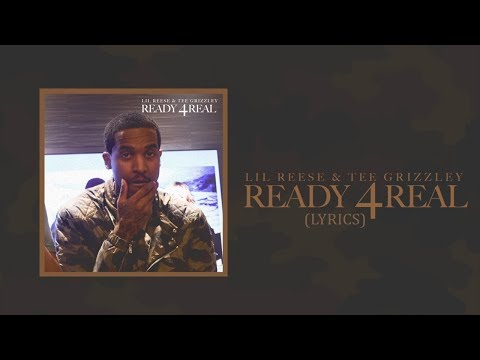 Lil Reese & Tee Grizzley - Ready 4Real (Lyrics)