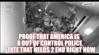 PROOF THAT AMERICA IS A OUT OF CONTROL POLICE STATE THAT NEEDS 2 END RIGHT NOW